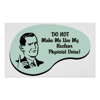 Nuclear Physicist Voice Poster