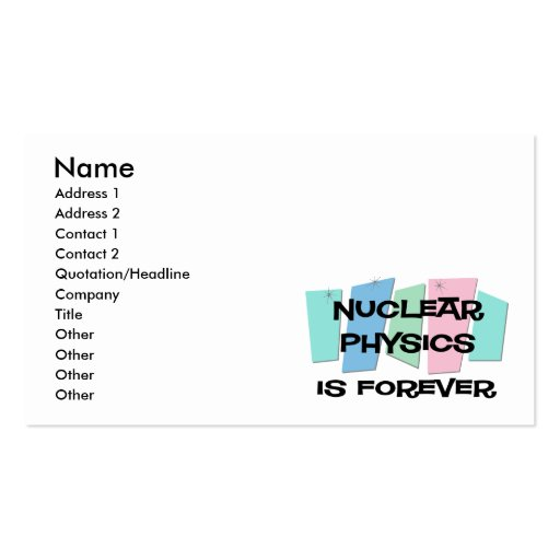Nuclear Physics Is Forever Business Card Template
