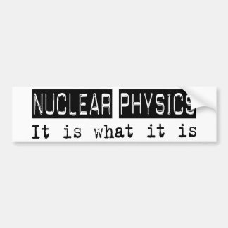 Nuclear Physics It Is Bumper Stickers