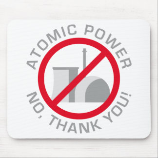 nuclear power - NO thank you Mouse Pads