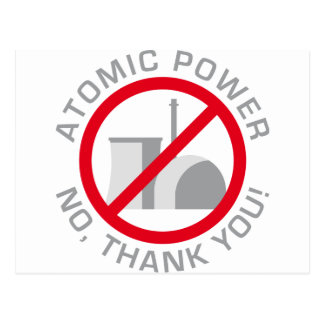 nuclear power - NO thank you Post Cards