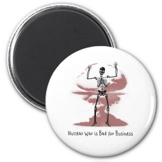 Nuclear War is Bad for Business 6 Cm Round Magnet