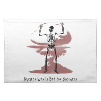 Nuclear War is Bad for Business Placemat