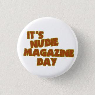 Nudie Magazine Day 3 Cm Round Badge