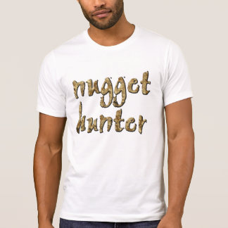 Nugget Hunter Gold Prospecting Panning T Shirts