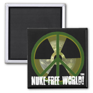 Nuke-Free World! Square Magnet