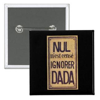 Nul n'est cense ignorer Dada! Button