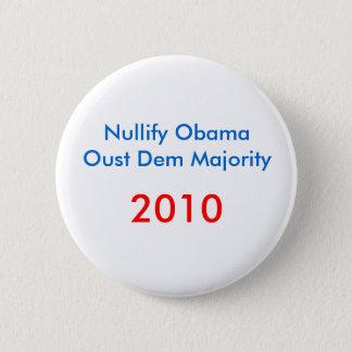 Nullify ObamaOust Dem Majority , 2010 6 Cm Round Badge