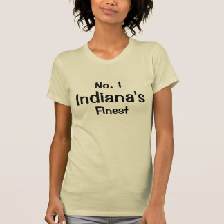 Number 1 Indiana's Finest T-shirts