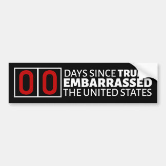 Number of Days Since Trump Embarrassed the USA Bumper Sticker