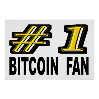 Number One Bitcoin Fan Poster