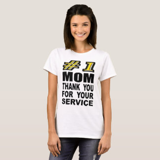 Number One Mom Thank You For Your Service T-Shirt