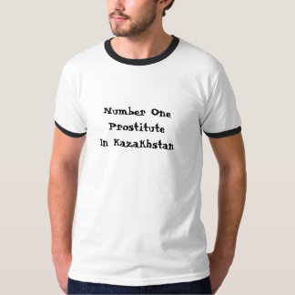 Number One Prostitute In Kazakhstan T-Shirt