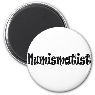 Numismatist T-shirts and Gifts. 6 Cm Round Magnet