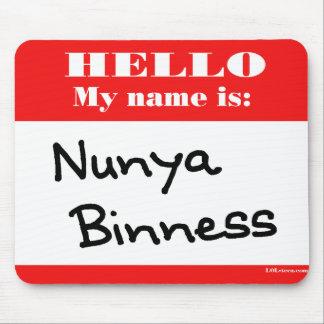 Nunya Binness Mouse Pad
