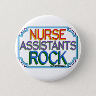 Nurse Assistants Rock 6 Cm Round Badge