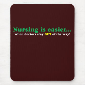 Nurse - Just stay out of my way Mouse Pad