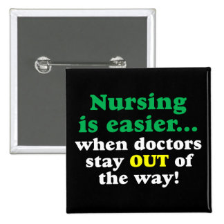 Nurse - Just stay out of the way 15 Cm Square Badge