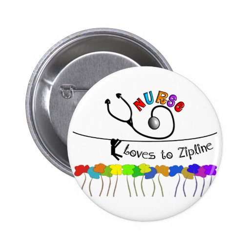 Nurse Loves to Zipline Gifts Pinback Buttons