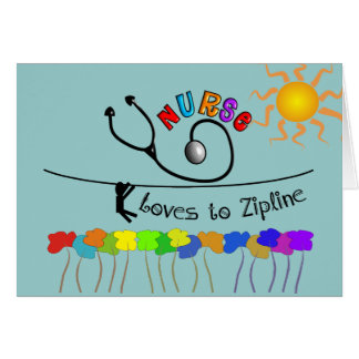 Nurse Loves to Zipline Gifts Greeting Card