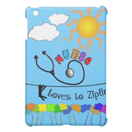 Nurse Loves to Zipline Gifts Cover For The iPad Mini