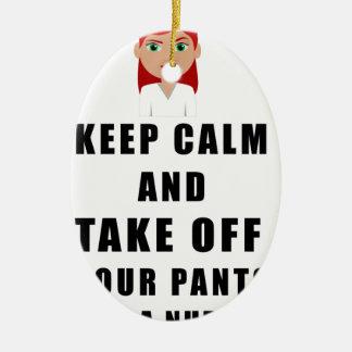 nurse, take off your pants ceramic ornament