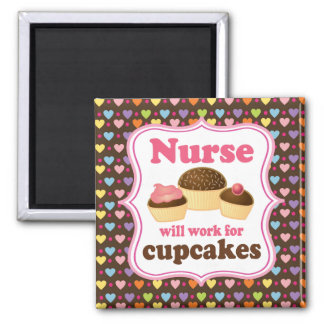 Nurse Will Work For Cupcakes Magnet