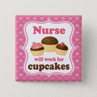 Nurse Will Work For Cupcakes Nursing Gift 15 Cm Square Badge