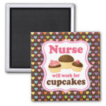 Nurse Will Work For Cupcakes Refrigerator Magnet