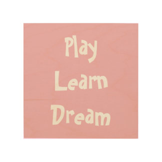 Nursery wall decor, play learn dream, new born wood print