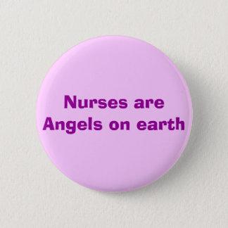 Nurses are Angels on earth 6 Cm Round Badge