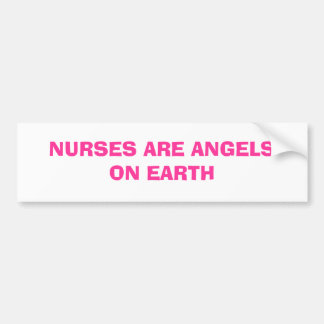 NURSES ARE ANGELS ON EARTH CAR BUMPER STICKER