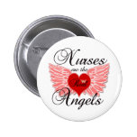 Nurses Are The Real Angels 6 Cm Round Badge
