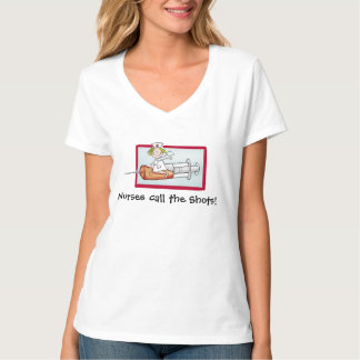 Nurses call the Shots Humorous Cartoon Nurse Shirt
