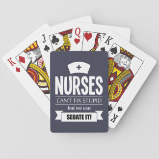 Nurses can't fix stupid but we can sedate it playing cards