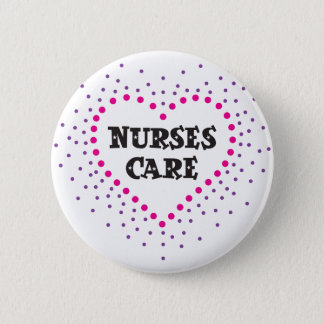 nurses care 6 cm round badge