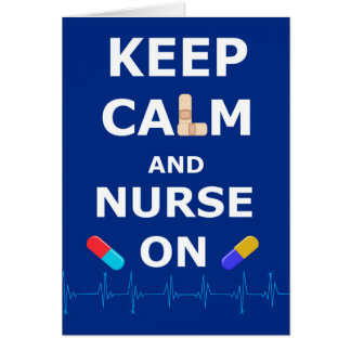 Nurses Day - keep calm and nurse on Greeting Card