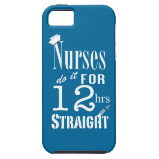 Nurses do it 12 hrs straight!-White Text Case For The iPhone 5