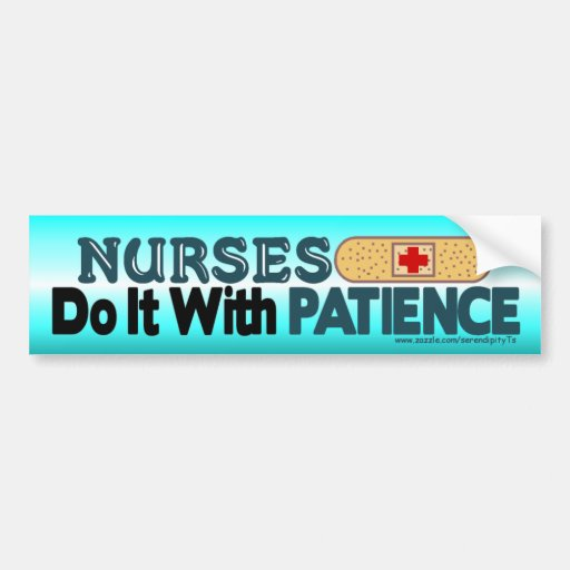 Nurses Do It With Patience Bumper Stickers