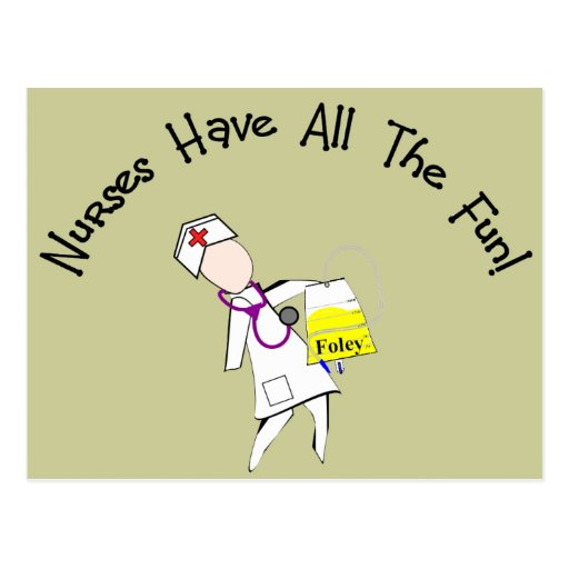 Nurses Have All The Fun!  Nurse Gifts Postcards