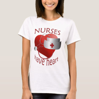 Nurses Have Heart Nurse T-shirt
