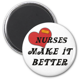 Nurses Make It Better Magnet