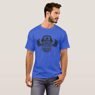 Nurses Were Created Because Doctors Also Need Hero T-Shirt