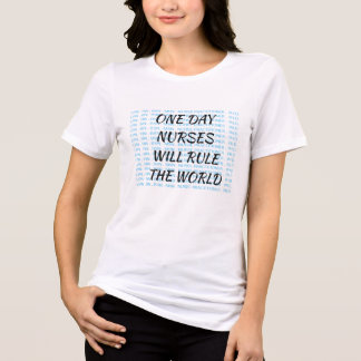 Nurses Will Rule The World T-Shirt