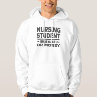 Nursing College Student No Life Or Money Hoodie