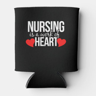 Nursing is a work of HEART Can Cooler