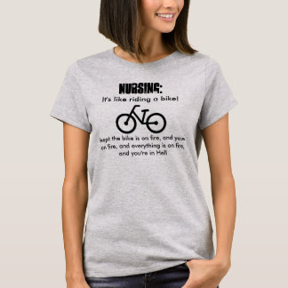 Nursing, it's like riding a bike! Into Hell. T-Shirt