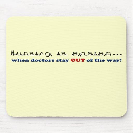 Nursing - Let me do my job Mousepad