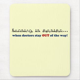 Nursing - Let me do my job Mouse Pad
