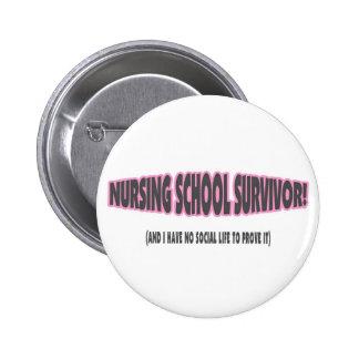 Nursing School Survivor (And I have No Social Life 6 Cm Round Badge